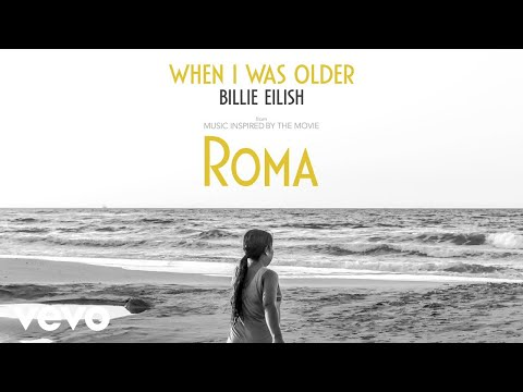 Mix - Billie Eilish - WHEN I WAS OLDER (Music Inspired By The Film ROMA/Audio)