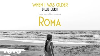 Billie Eilish - WHEN I WAS OLDER (Music Inspired By The Film ROMA) - Audio video thumbnail