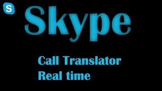 SKYPE Voice-call Translator (Automatic)