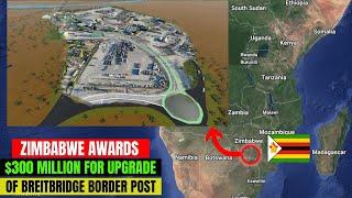 Zimbabwe Awards US300 Million Contract For Upgrade Of Beitbridge border post