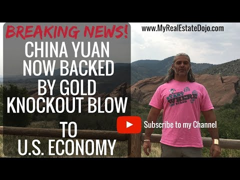 BREAKING NEWS: China Yuan is now back by Gold a knockout blow to petrodollars, economy & war