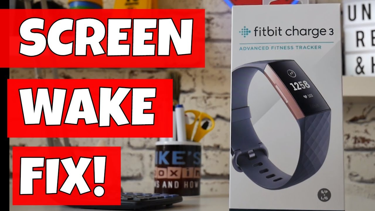 Screen Wake Fix For FitBit Charge 3