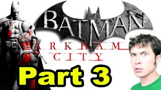 Batman: Arkham City - I'M DEAD - Part 3