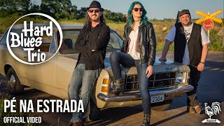 Hard Blues Trio - Pé Na Estrada (Official Video)