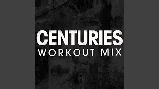 Centuries (Workout Mix)