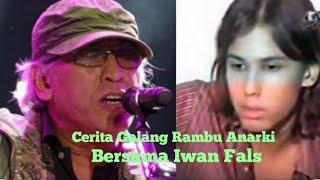 Cerita Galang Rambu Anarki Bersama Iwan Fals
