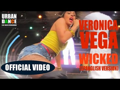VERONICA VEGA - WICKED (OFFICIAL VIDEO) (SPANGLISH VERSION)