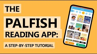 THE PALFISH READING APP: A step-by-step tutorial