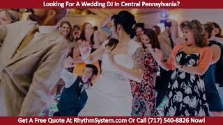 Gambar cover Wedding DJ Quote Mechanicsburg PA | Rhythm System Pro DJ Entertainment