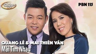 PBN 115 | Quang Lê & Mai Thiên Vân - Mãi Tìm Nhau