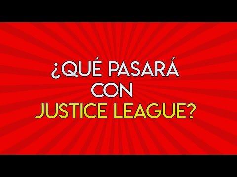¿QUÉ VA A PASAR CON JUSTICE LEAGUE?