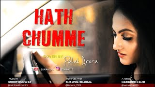 Download Video HATH CHUMME | Female Version | Palak Arora | Mohit Kunwar | Harinder Kalsi | Ammy Virk |Bpraak|Jaani MP3 3GP MP4