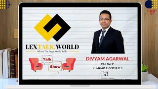 LexTalk World Talk Show with Divyam Agarwal, Partner at J. Sagar Associates