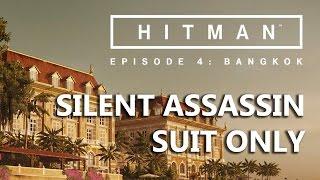 HITMAN: Episode 4 Bangkok - Silent Assassin / Suit Only (4K 60fps)