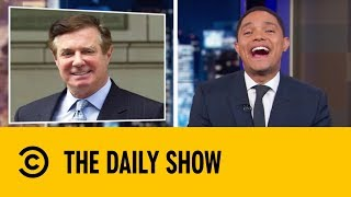 Paul Manafort's PDF Bombshell | The Daily Show With Trevor Noah