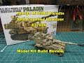 Tamiya 1/35 US Self Propelled Howitzer M109A6 Paladin Iraq 37026 Model Kit Build Review