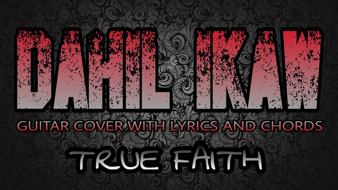 Dahil Ikaw True Faith Guitar Cover With Lyrics Chords