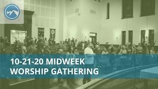 Midweek Worship Gathering - October 21, 2020