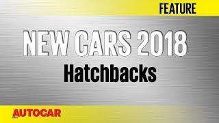 New Cars For 2018 | Hatchbacks | Autocar India