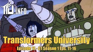 Transformers University - Episode 011 - G1 Cartoon Eps 11-16