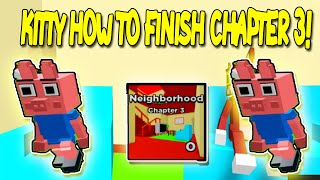 HOW TO FINISH ROBLOX KITTY CHAPTER 3 UPDATE!