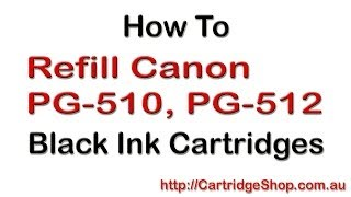 How To Refill Canon PG-510, PG-512 Black Ink Cartridges