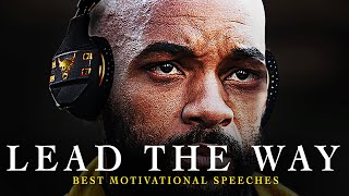 Best Motivational Speech Compilation EVER  - LEAD THE WAY | 1 Hour of the Best Motivation