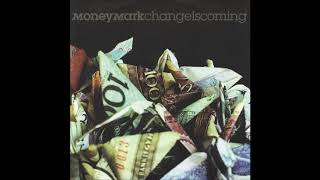 Money Mark - Caught Without a Race