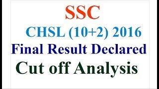 SSC CHSL (10+2) 2016 Final Result Declared Official Cut off Analysis