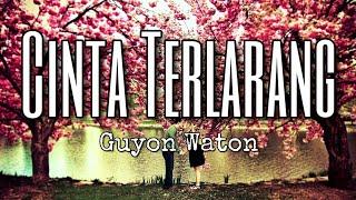 Lirik Cinta Terlarang - Guyon Waton