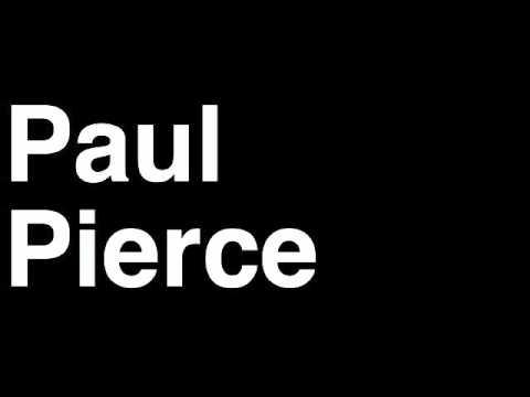 How to Pronounce Paul Pierce Boston Celtics NBA Basketball Player Runforthecube