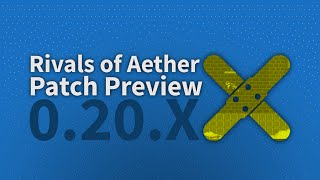 Rivals of Aether: Patch Preview 0.20.XX