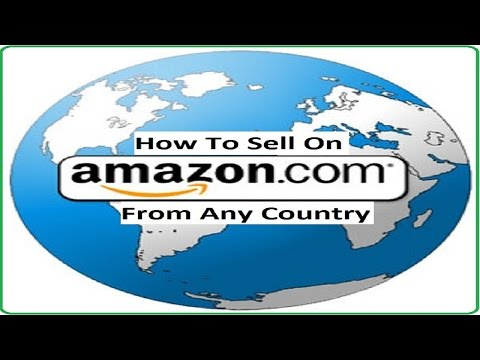 How To Set Up An Amazon.com Seller Account From Anywhere In The World And Receive Payments To Bank