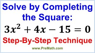 Solve by Completing the Square: Step-by-Step Technique