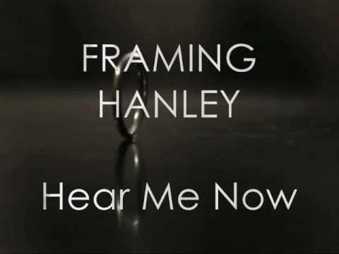 Framing Hanley - Hear Me Now (lyrics)