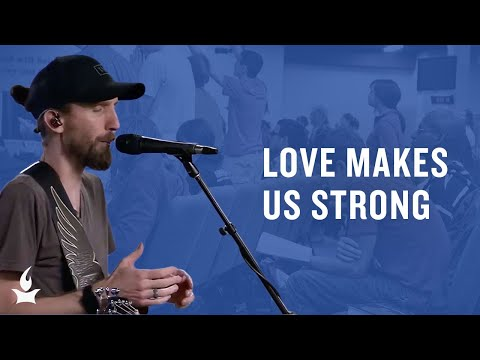 Love Makes Us Strong -- The Prayer Room Live Moment