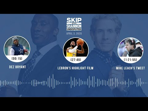 Dez Bryant, LeBron's highlight film, Mike Leach's tweet (4.3.20) | UNDISPUTED Audio Podcast
