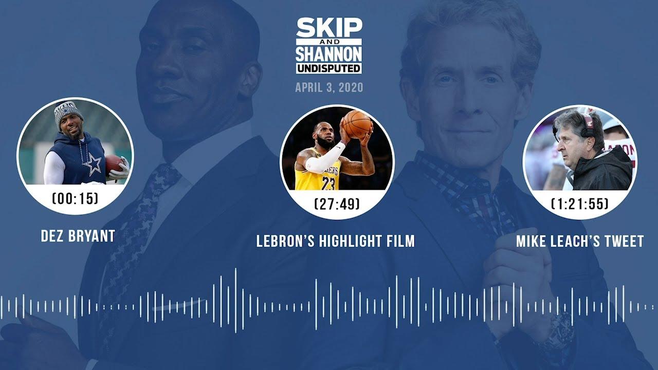 Dez Bryant, LeBron's highlight film, Mike Leach's tweet (4.3.20) Audio Podcast