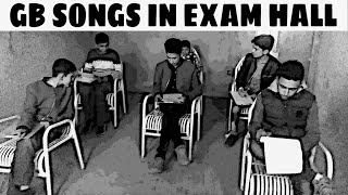 GB SONGS IN EXAMINATION HALL ||GILGIT VYNZ OFFICIAL|| ||EXAM SEASON||