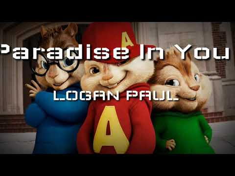 LOGAN PAUL - PARADISE IN YOU ( CHIPMUNKS )