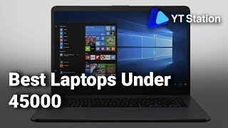 Best Laptops Under 45000 in India: Do watch this video before buying Laptops - 2019