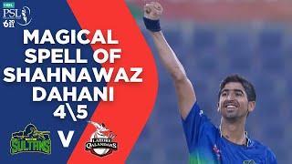 Magical Spell of Shahnawaz Dahani | Multan Sultans vs Lahore Qalandars | Match 28 | HBL PSL 6 | MG2L
