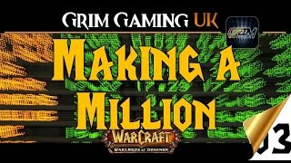 WoW Making Gold: Lets make a Million (ep.3)