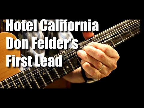 Hotel California - Don Felder's First Lead Guitar Lesson Tutorial