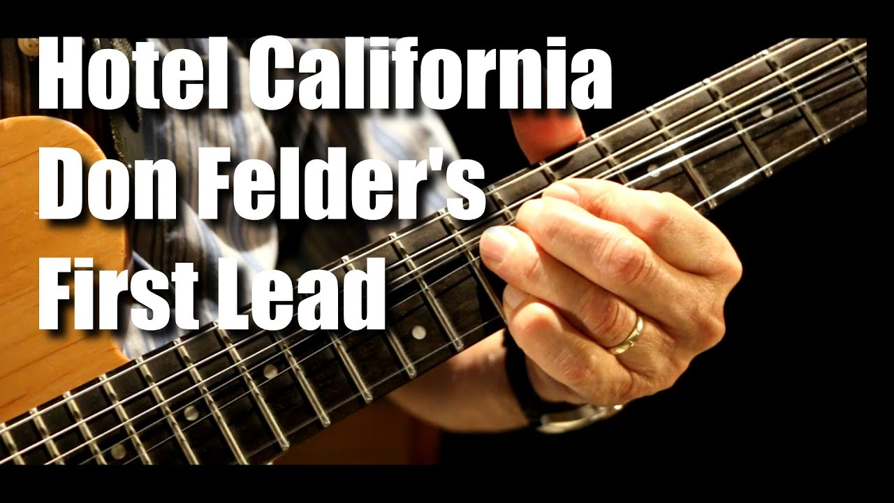 Hotel California Don Felder S First Lead Guitar Lesson Tutorial Youtube