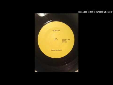 Woyaya (Wowaya) - Bobs Bunch