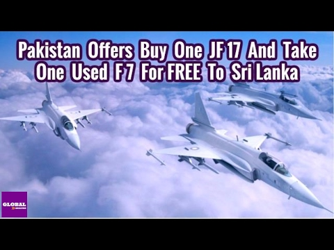 Pakistan Offers Buy One JF 17 And Take One Used F 7 For FREE To Sri Lanka