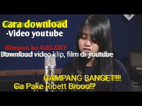 cara-simple-download-video-youtube-tersimpan-di-galeri-langsung---youtube-gampang-banget!!
