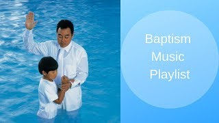 Baptism Music Playlist Sing Along Videos Video