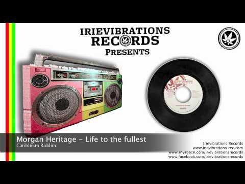 Morgan Heritage - Life to the fullest (Caribbean Riddim)